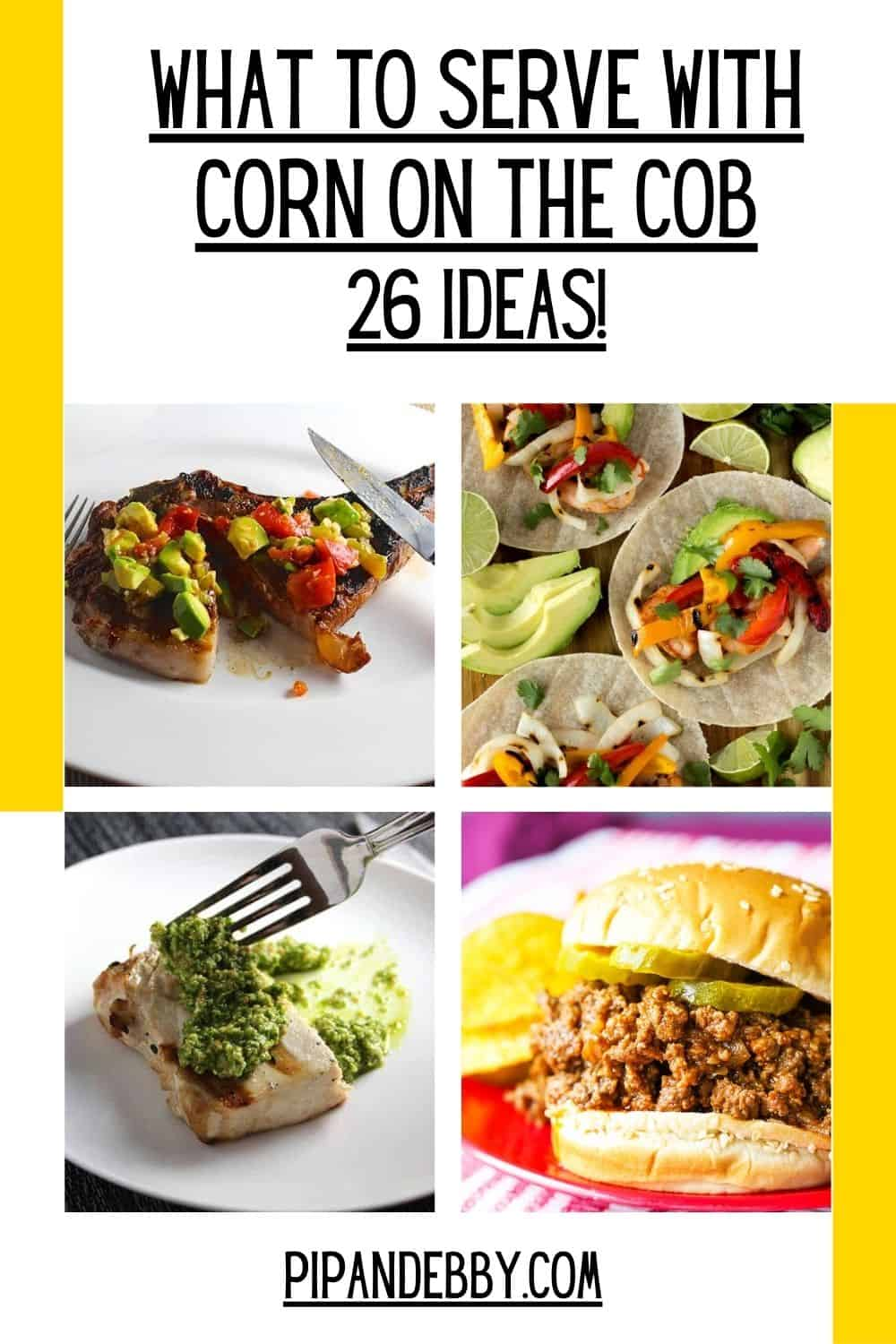 Pinterest pin with 4 images of dinners that would pair well with corn on the cob.